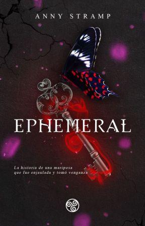 Ephemeral [COMPLETA] [PRIMER BORRADOR] by Annyquilada