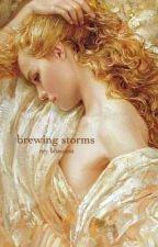 brewing storms  by notherwannabewriter9