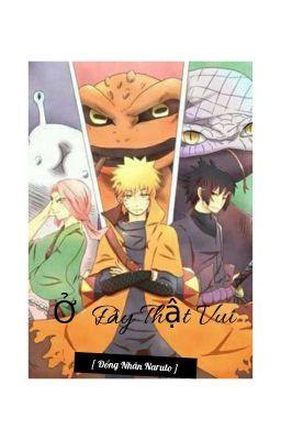 [ DROP] ( Đồng Nhân Naruto) Ở Đây Thật Vui