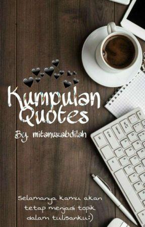 KUMPULAN QOUTES by mita_justmit
