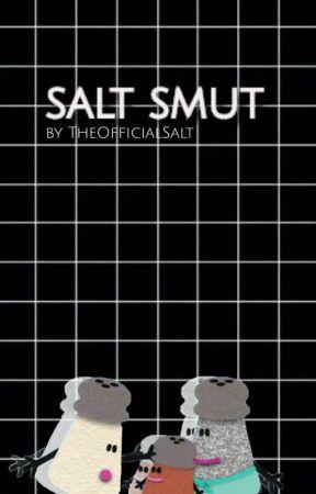 NOTTTTT Salt Smut by TheOfficialSalt