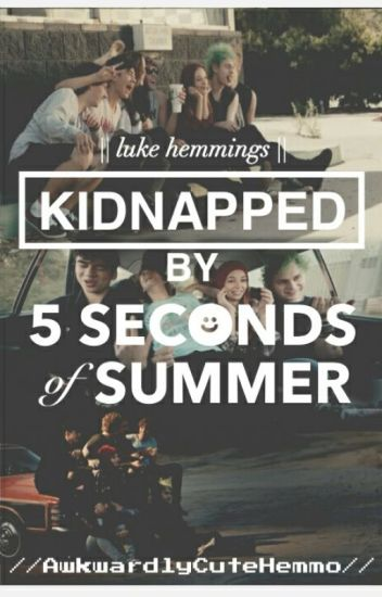 Kidnapped By 5sos || Luke Hemmings