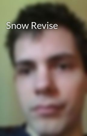 Snow Revise by AndrewEdwardLeeChapl