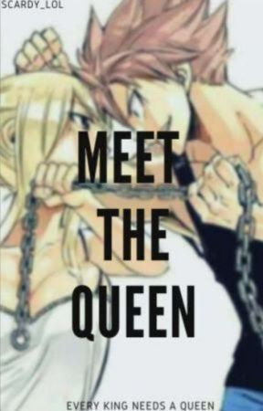 Meet the Queen || Complete by scardy_lol