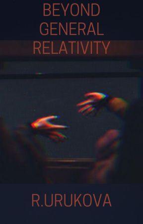 Beyond general relativity by scileshobbyzone