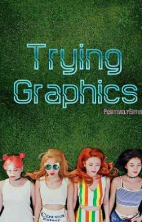 Trying Grapics by PositivelyEating