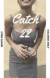 C A T C H  22 |BWWM|  cover
