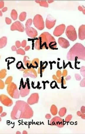 The Pawprint Mural -- a Watty's 2018 longlist selection by slambros1234