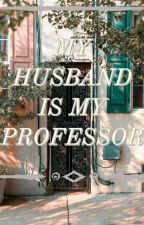 my husband is my professor by rainbow_colorpink
