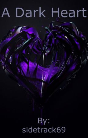 A Dark Heart [Various x Male Reader] by sidetrack69
