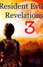 Resident Evil: Revelations 3 by Aussie_Otaku_15