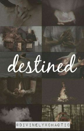 destined by divinelyxchaotic