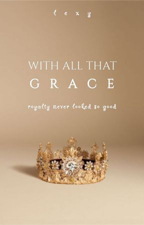 With All That Grace by alexiskeller1