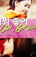 어쩜 좋아 (Oh, Great!) by farewellcinema