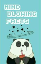 Mind Blowing Facts by Kpop_nightingale13