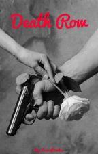Death Row {GB&SB} by LoverofBooks3