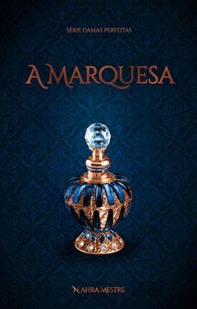 A Marquesa (DEGUSTAÇÃO) by NahraMestre