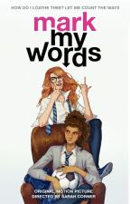 Mark My Words || gxg by sarahjeancorner