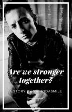 are we stronger together? • bennoda [ON HOLD] by shinodasmile