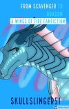 From Scavenger to Dragon - A Wings of Fire Fanfiction - cover