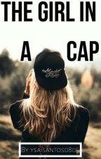 The Girl In A Cap | Book #1 by alaiwadafuck