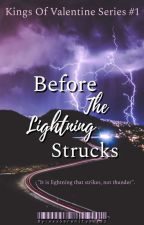 Before The Lightning Strucks (KOV #1) by xxxSerenityxxx22