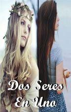 Dos Seres En Uno (fanfic) by xK0N3K0x
