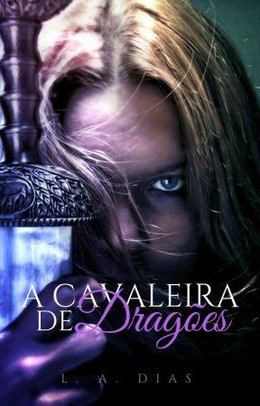A Cavaleira de Dragões (Completo) by ladias08