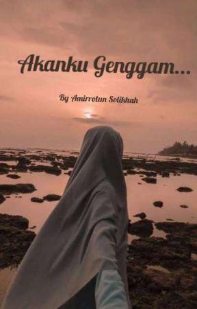 Akanku Genggam... by amirrotunsolikhah