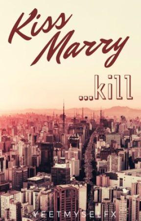 Kiss, Marry, Kill (MxMxMxMxM) by YaoiLuvr4Lyf