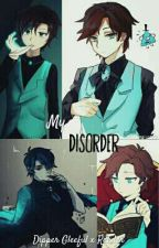 My Disorder (Dipper Gleeful x Reader) by ChloetheDory