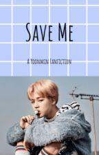 Save Me ; Yoonmin ✅ by jikooklip