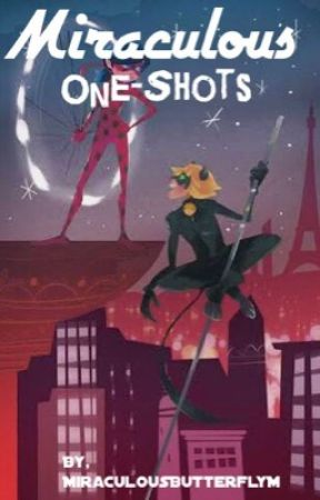 Miraculous One-Shots by MiraculousButterflyM