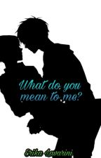 What do you mean to me?  Ereri  by Hiroto_Takeo_