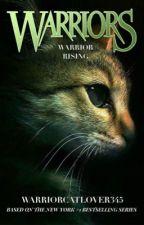 Warriors #2: Warrior Rising by warriorcatlover345