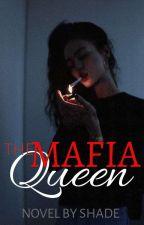 The Mafia Queen┃✓ by Smallgirlbigattitude