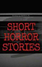 Short Horror Stories by Masha_Writes