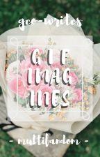 GIF Imagines ♤ Multifandom by geo-writes