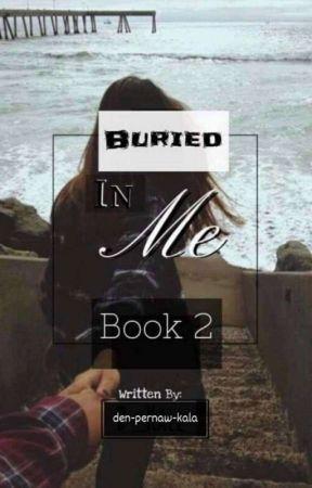 Θαμμένη μέσα μου. |Book 2|  by den-pernaw-kala