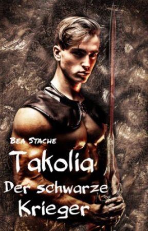 Takolia Teil 1.  Der schwarze Krieger #sternaward2021 by Beatrixi2508
