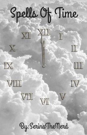 Spells Of Time by SerinaTheNerd