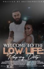 Welcome to the the Low Life : Playing Dirty by BriTheWriterr