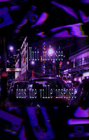 Nuit insensée dans une ville insensée