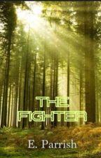 The Fighter (Book 1) by wvillegirl10