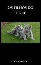 Os filhos do tigre by Anahiruas