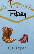 Finding Felicity by CKArceneauxLeger