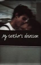 My teacher's obsession // S.M + C.C by intoshawmila