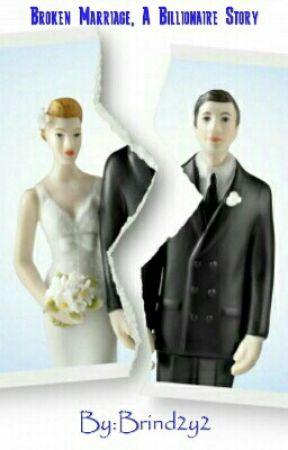 Broken Marriage A Billionaire Story  by Brind2y2
