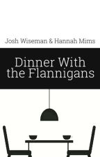 Dinner With the Flannigans by mimsy_