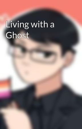 Living with a Ghost by HopelessYuriWriter